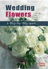 Wedding Flowers - A Step By Step Guide (DVD, 2010)