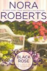 Black Rose by Nora Roberts (Paperback, 2014)