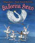 Ballerina Swan by Allegra Kent (2012, Hardcover)