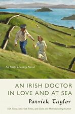 Irish Country Bks.: An Irish Doctor in Love and at Sea 10 by Patrick Taylor (2015, Hardcover)