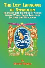 The Lost Language of Symbolism : An Inquiry into the Origin of Certain...
