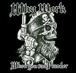 Pirate-Shirt-Why-Work-When-You-Can-Plunder-Skull-Crossbones-and-Pirate-Hat
