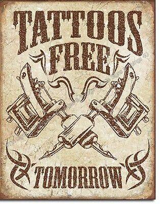 Free Tattoos Tomorrow funny Tin Sign metal poster garage bar pub wall decor 2065