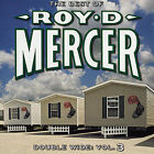 Double Wide, Vol. 3 by Roy D. Mercer (CD, Jun-2007, Liberty (USA))