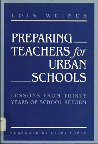 Preparing Teachers for Urban Schools  Lessons from Thirty Years of Sc