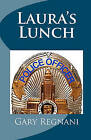 Laura's Lunch by Gary Regnani (Paperback / softback, 2009)