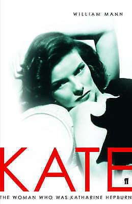 1 of 1 - Kate: The Woman Who Was Katharine Hepburn: The Woman Who Was Hepburn, Mann, Will