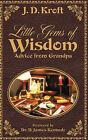 Little Gems of Wisdom: Advice from Grandpa by J D Kroft (Paperback / softback, 2000)