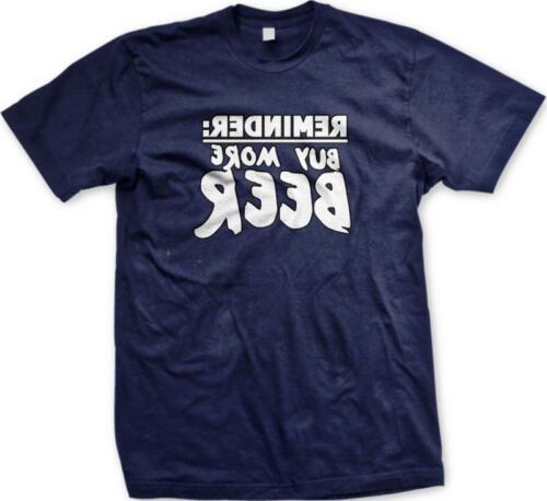Remember Buy More Beer Backwards Mirror Drinking Funny Humor Joke Mens T-shirt
