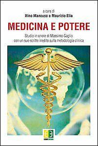 Medicina e potere. Studio in onore di Massimo Gaglio, con un suo scritto inedito