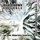 Rob Brown - Crown Trunk Root Funk (2008)