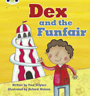 Dex and the Funfair: Set 11 by Paul Shipton (Paperback, 2010)