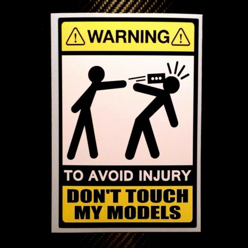 WARNING • DON/'T TOUCH MY MODELS • Model Builder • Collector • Sticker