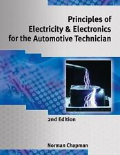Principles of Electricity and Electronics for the Automotive Technician by...