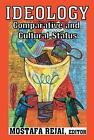 Ideology: Comparative and Cultural Status by Mostafa Rejai (Paperback, 2009)