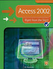 Access 2002 Right from the Start by Pearson Education Limited (Paperback, 2003)