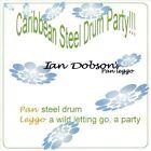 Caribbean Steel Drum Party by Ian Dobson/Ian Dobson's Pan Leggo (CD, Sep-2009, CD Baby (distributor))