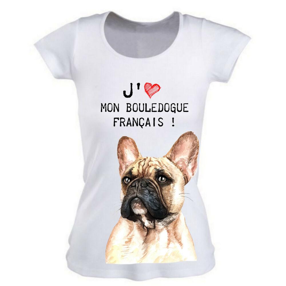 100% De Qualité Tee Shirt Femme J'aime Mon Bouledogue Français ! Les Clients D'Abord