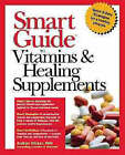 Smart Guide to Vitamins and Healing Supplements by Michael Cader, Audrey Ricker (Paperback, 1998)
