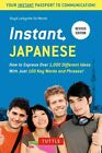 Instant Japanese: How to Express Over 1,000 Different Ideas with Just 100 Key Words and Phrases! by Boye Lafayette De Mente (Paperback, 2016)