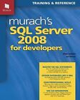 SQL Server 2008 for Developers by Joel Murach and Bryan Syverson (2008, Paperback)