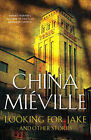 Looking for Jake: And Other Stories by China Mieville (Paperback, 2006)