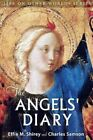 The Angels' Diary: And Celestion Study of Man by Effie M Shirey, Charles Samson (Paperback / softback, 2013)