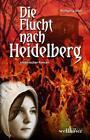 Die Flucht nach Heidelberg von Wolfgang Vater (2010, Taschenbuch)