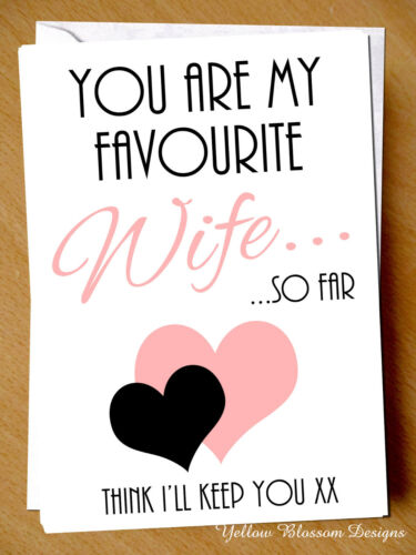 Funny Comical Cheeky Wedding Anniversary Card Novelty Favourite Wife Love Fun