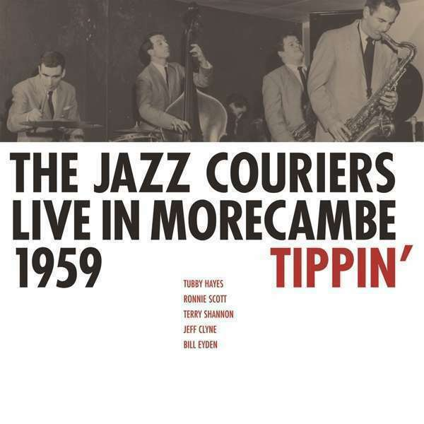The Jazz Couriers - Live en Morecambe 1959 - Tippin Neuf CD