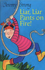 Liar, Liar Pants on Fire! by Jeremy Strong (Paperback, 2004)