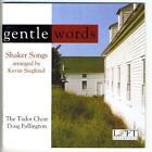 Gentle Words von The Tudor Choir (2011)