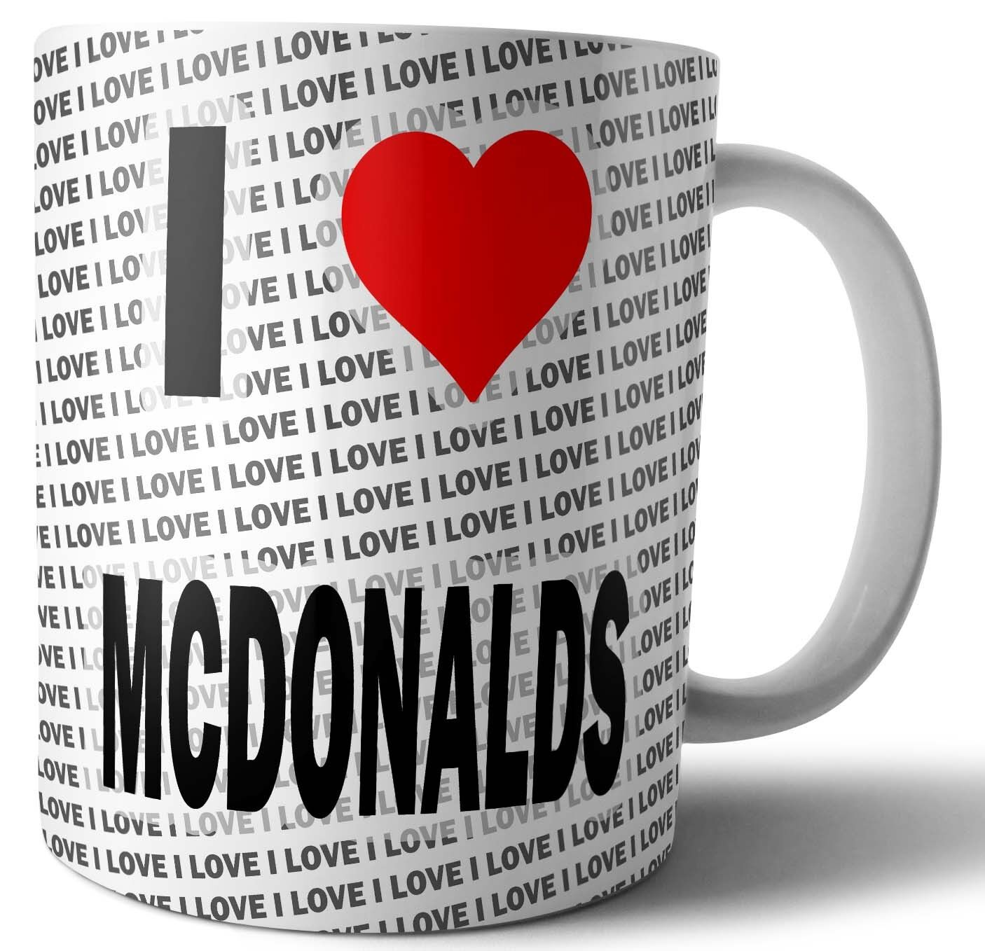 I Love McDonalds Tea - Coffee - Mug - Cup - Birthday - Christmas - Gift