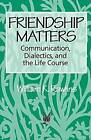 Friendship Matters by William Rawlins (Paperback, 1992)