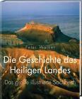Die Geschichte des Heiligen Landes von Peter Walker (2014, Gebundene Ausgabe)