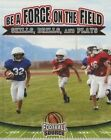 Be a Force on the Field: Skills, Drills, and Plays by Rachel Stuckey (Hardback, 2016)