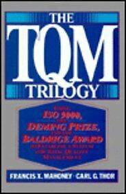 The TQM Trilogy  Using ISO 9000  the Deming Prize  and the Baldrige A