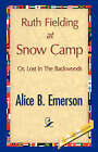 Ruth Fielding at Snow Camp by Alice B Emerson (Paperback / softback, 2007)
