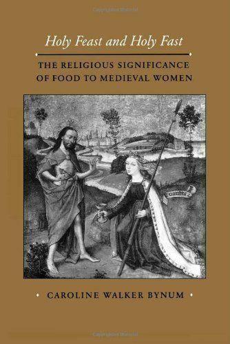 Holy Feast and Holy Fast : The Religious Significance of Food to Medie-ExLibrary