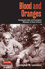 Blood and Oranges: Immigrant Labor and European Markets in Rural Greece by Christopher M. Lawrence (Paperback, 2011)