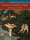 Gardens of Earthly Delight: The History of Deer Parks by John Fletcher (Paperback, 2011)