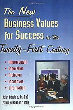 New Business Values for Success in the 21st Century : Improvement, Innovation, I