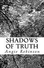 Shadows of Truth by Angie Robinson (Paperback / softback, 2013)
