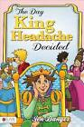 The Day King Headache Decided by Jen Danger (Paperback / softback, 2013)