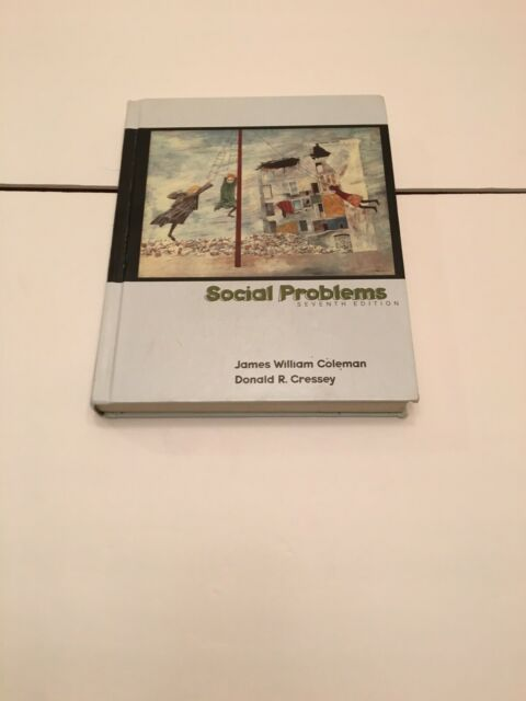 Social Problems. 7th. edition by James William Colem; Donald R.Cressey