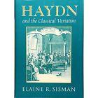 Haydn and the Classical Variation by Elaine R. Sisman (Hardback, 1993)