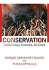 Conservation: Linking Ecology, Economics, and Culture by Monique Borgerhoff Mulder, Peter Coppolillo (Paperback, 2004)