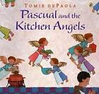Pascual and the Kitchen Angels by Tomie dePaola (Paperback / softback)