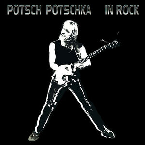 POTSCH-POTSCHKA-In-Rock-CD-NEU-2015-Pop-Rock-International-Guitar-Music