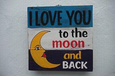 Hand Painted Wood Plaque Sign Rustic Shabby I Love You To The Moon